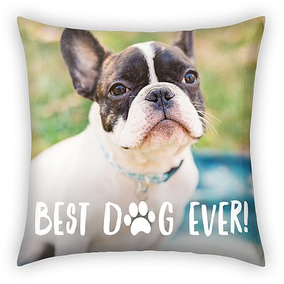 Best Dog Ever Custom Pillows