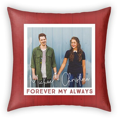 Forever My Always Custom Pillows